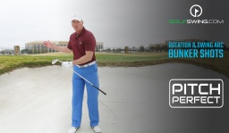 Pitch Perfect - Bunkers: Rotation & Swing Arc