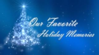 Favorite Holiday Memories
