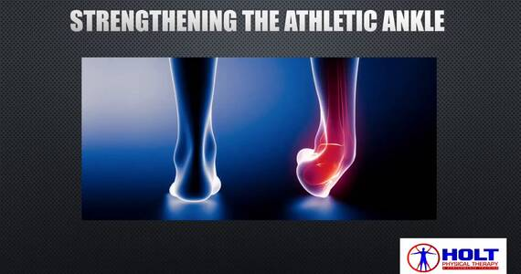 Strengthening the athletic ankle
