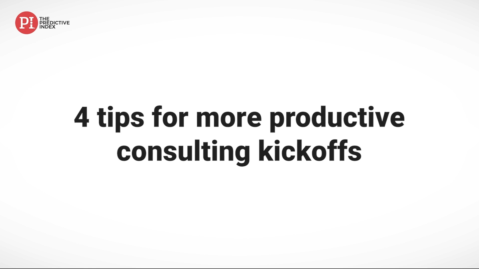 4 tips for more productive consulting kickoffs