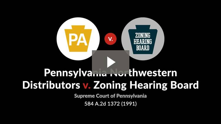 PA Northwestern Distributors, Inc. v. Zoning Hearing Board