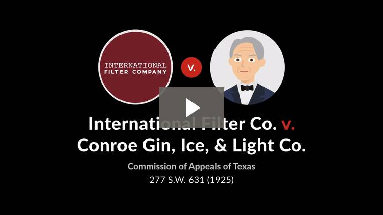 International Filter Co. v. Conroe Gin, Ice & Light Co.