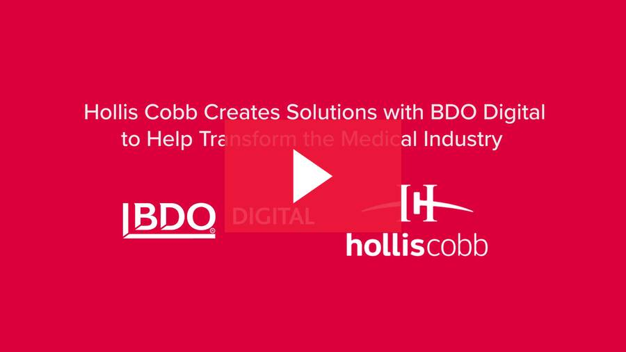 Hollis Cobb creates solutions with BDO Digital to help transform the medical industry