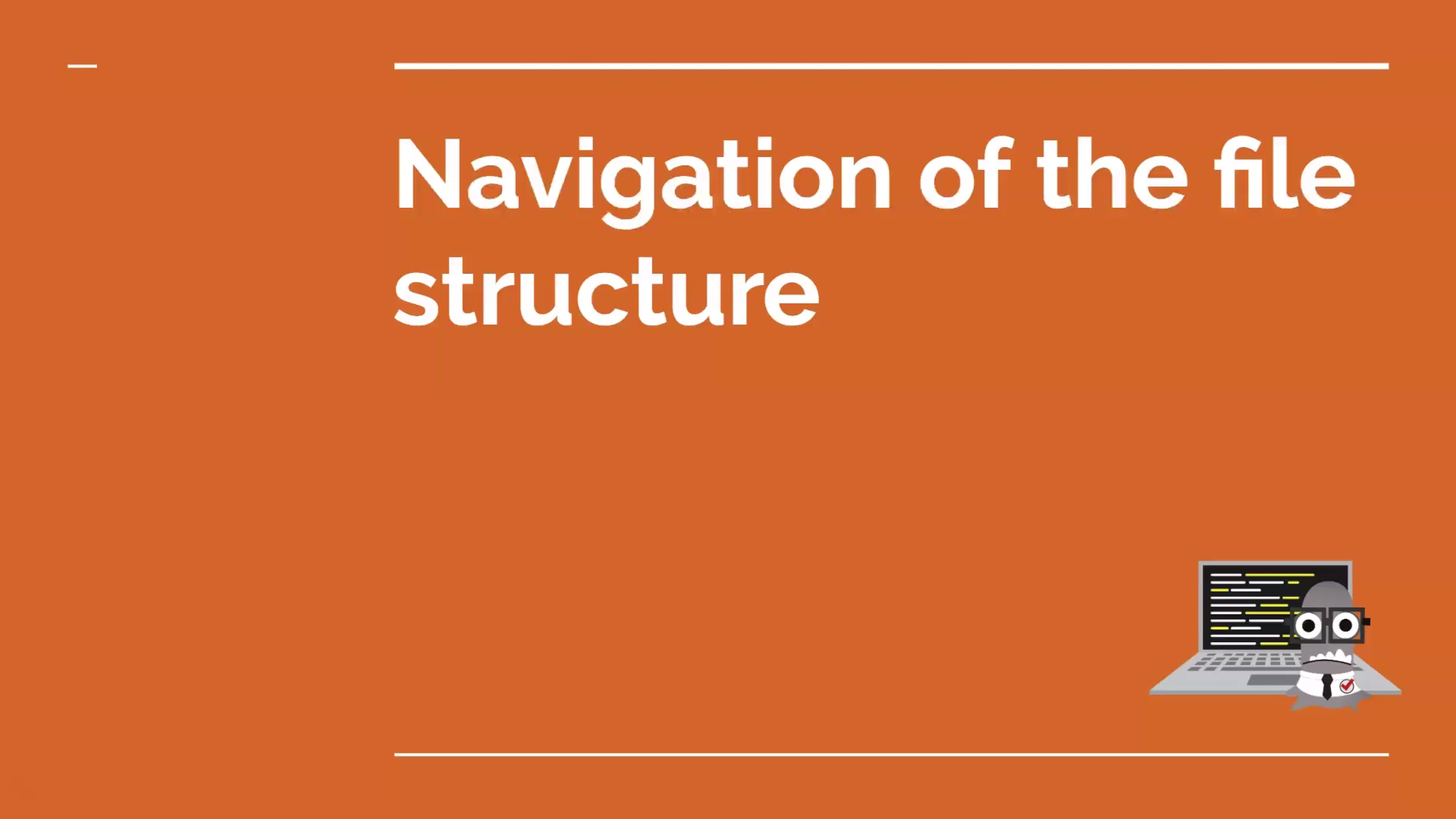 Navigation of the File Structure