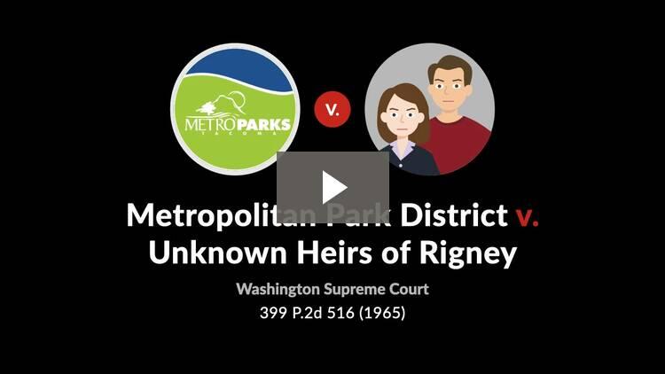 Metropolitan Park District v. Unknown Heirs of Rigney