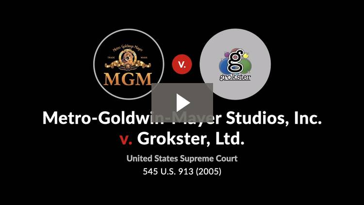 Metro-Goldwyn-Mayer Studios Inc. v. Grokster, Ltd.