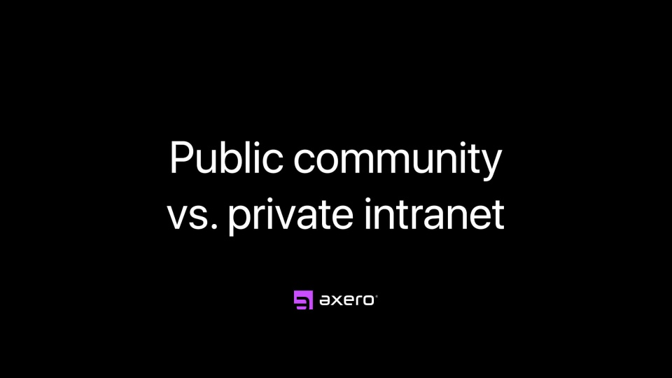 Public community vs private intranet