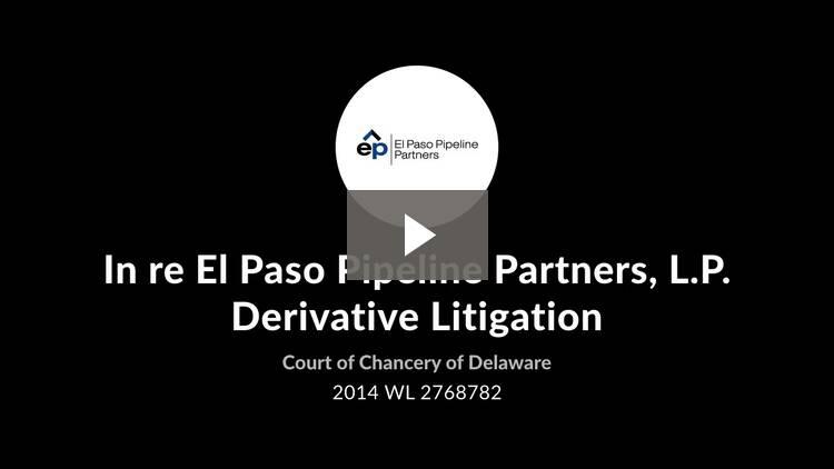 In re El Paso Pipeline Partners, L.P. Derivative Litigation