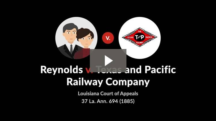 Reynolds v. Texas & Pacific Railway Co.