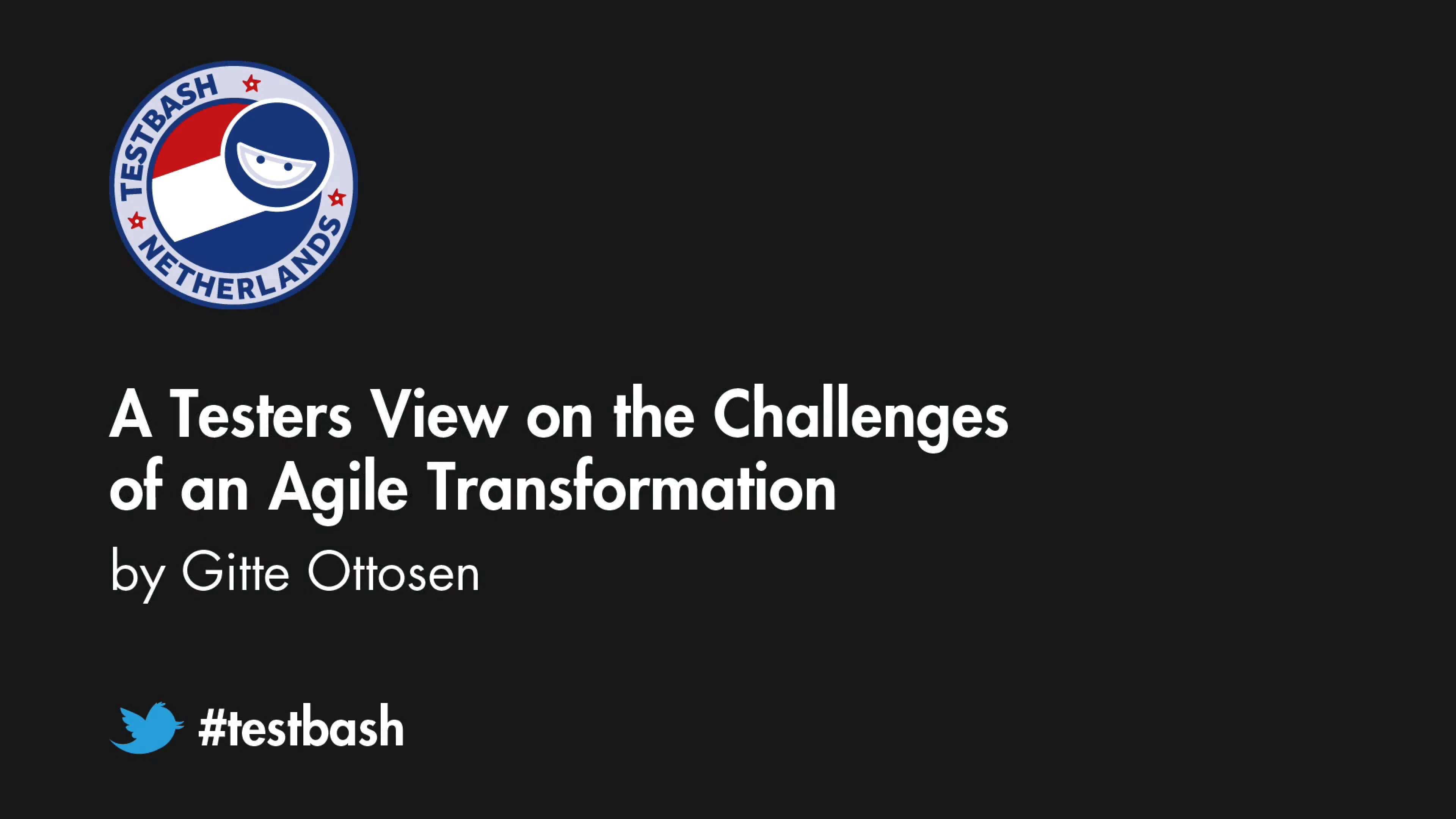 A Testers View on the Challenges of an Agile Transformation - Gitte Ottosen