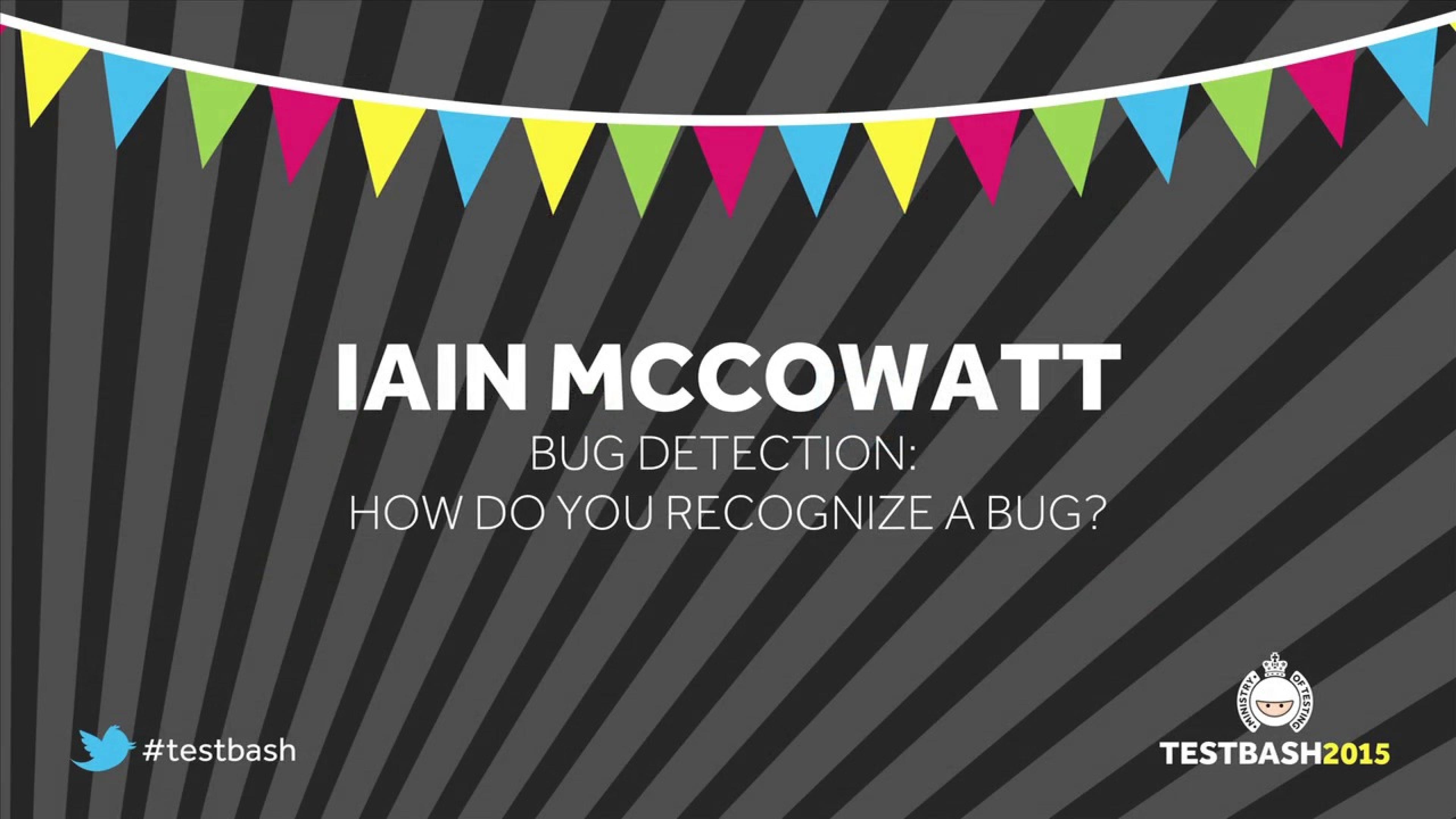 Bug Detection - Iain McCowatt