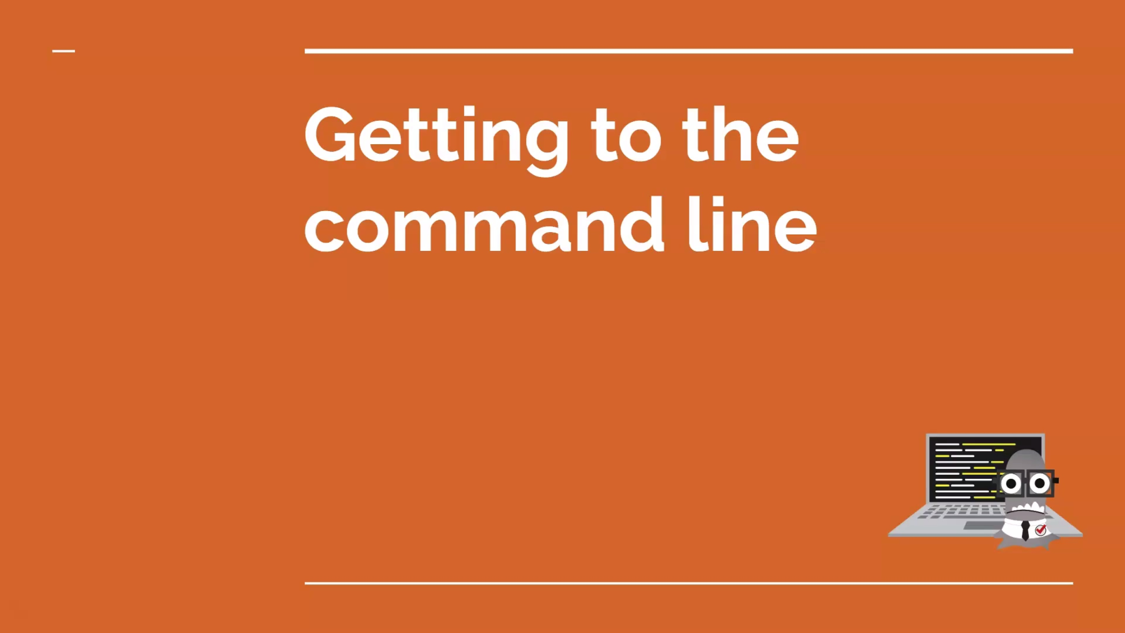 Getting to the Command Line