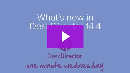 What's new in DeskDirector 14.4