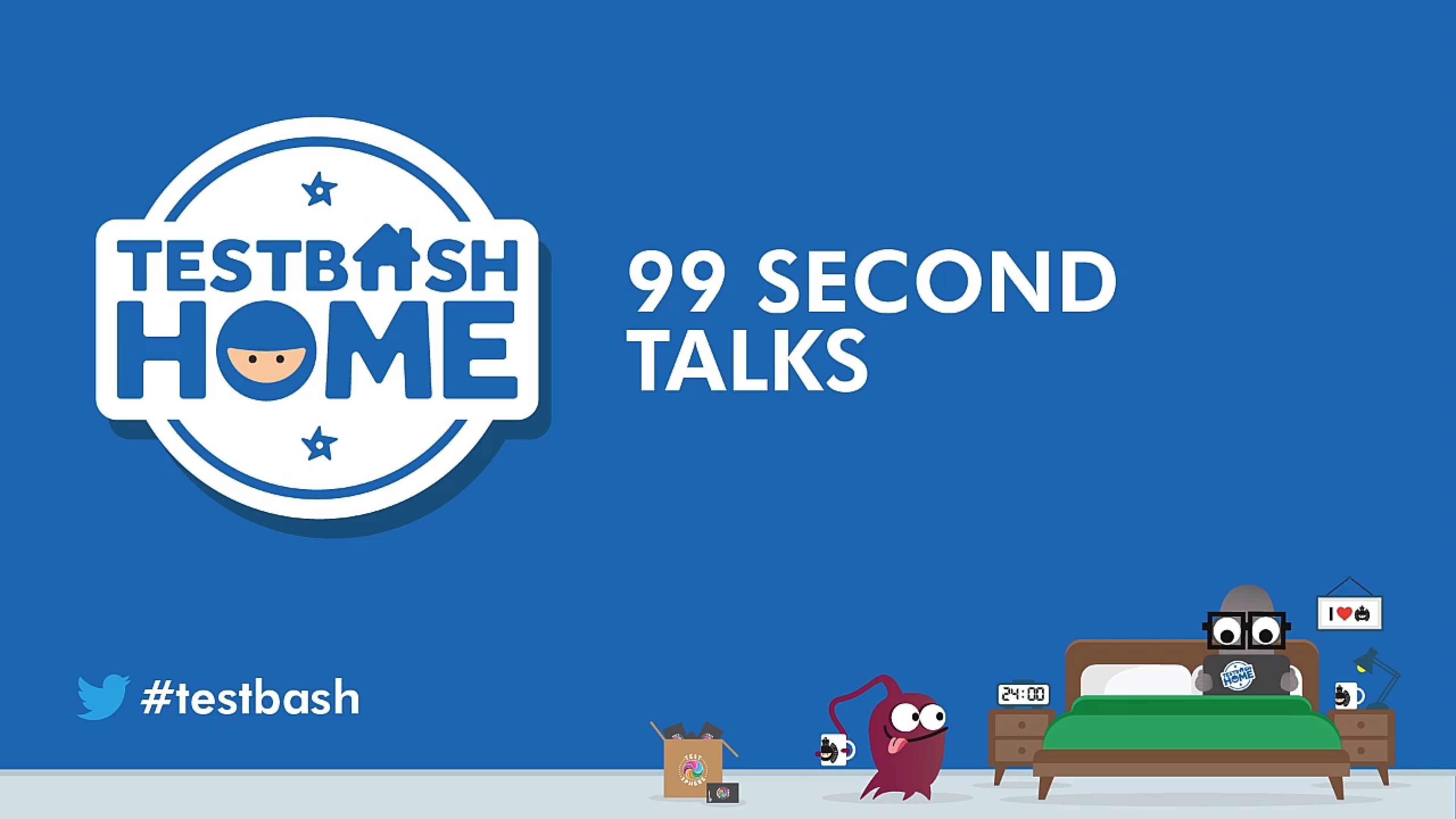 TestBash Home 2021 - 99-Second Talks