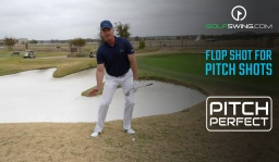 Pitch Perfect - Pitch Shot: How to Hit a Flop Shot