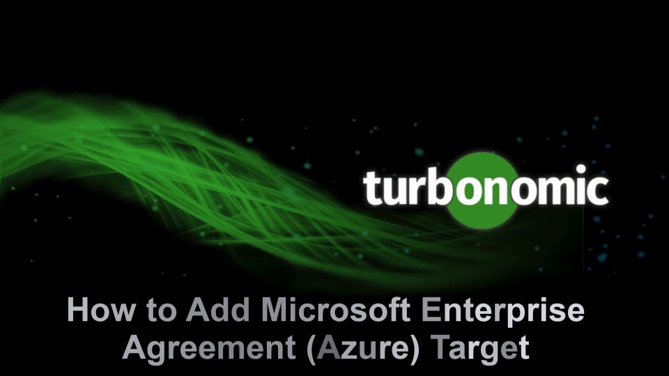 How to Add Microsoft EA Target to Turbonomic