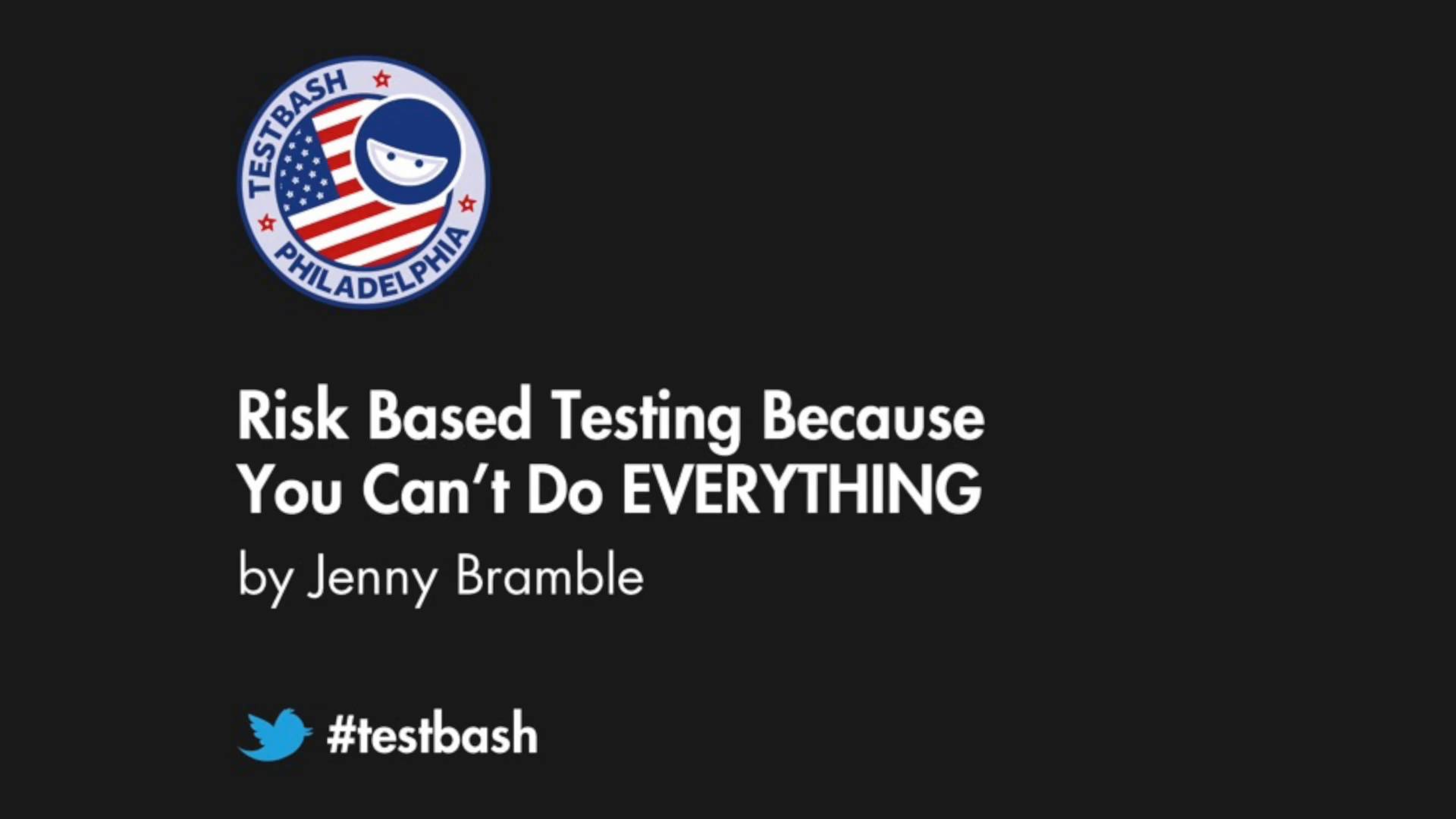 Risk Based Testing Because You Can't Do EVERYTHING - Jenny Bramble
