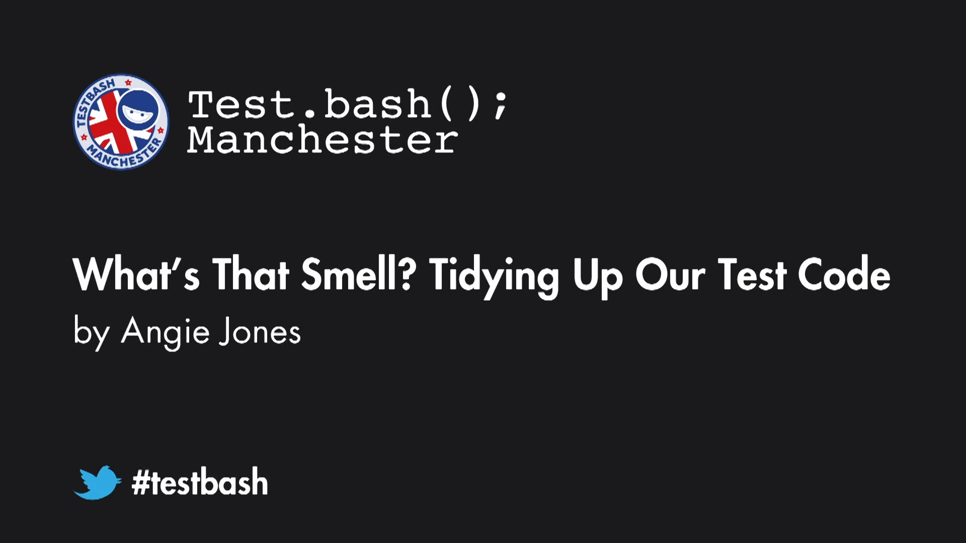 What's that Smell? Tidying Up Our Test Code - Angie Jones