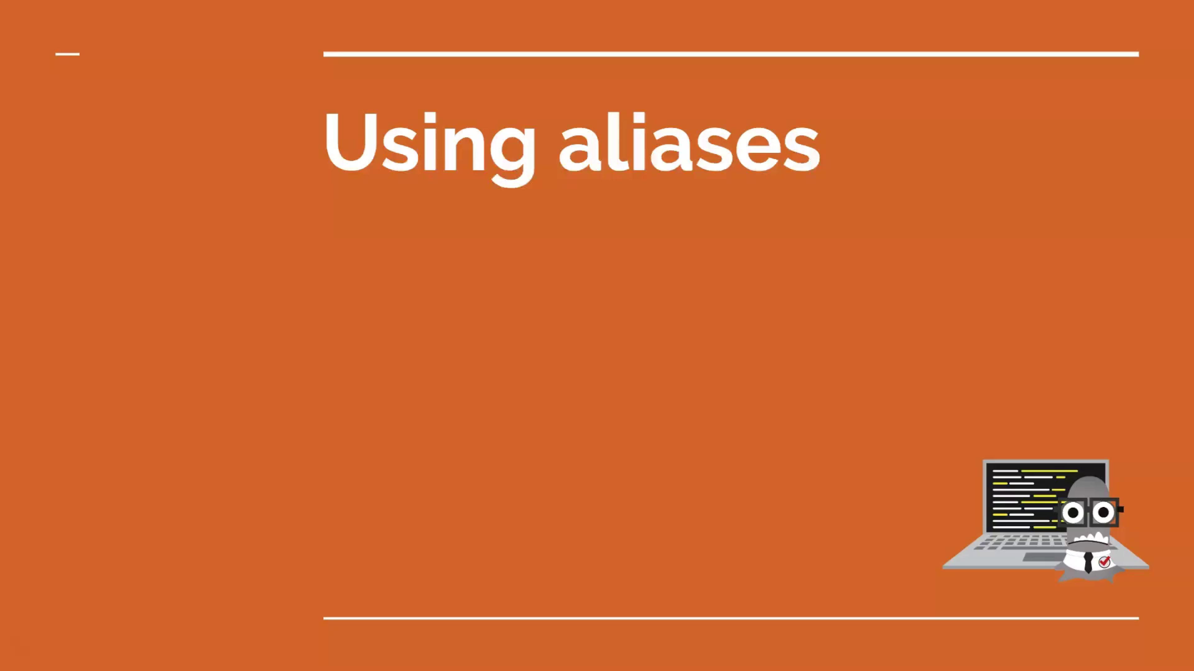 Using aliases