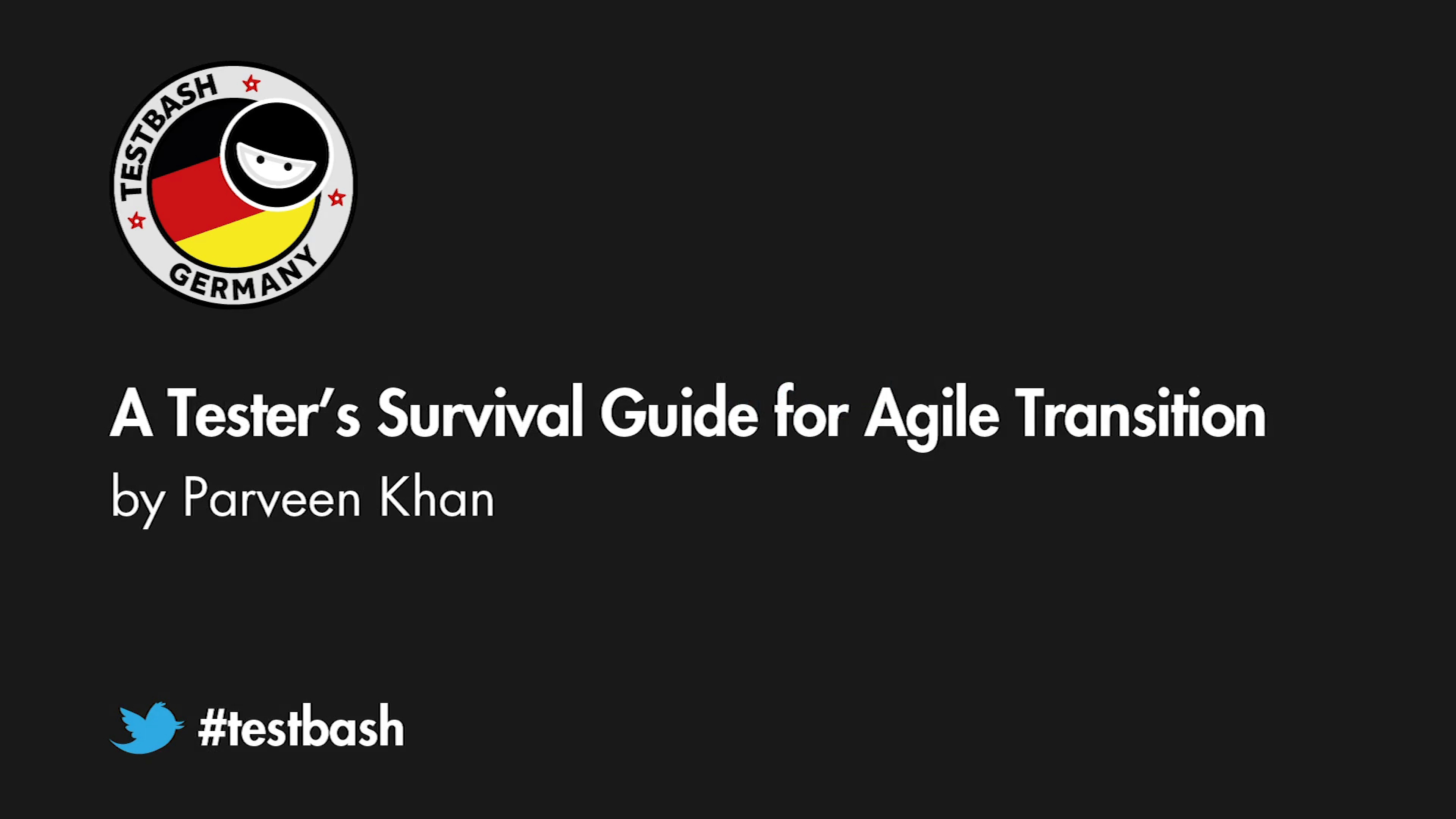 A Tester's Survival Guide for Agile Transition - Parveen Khan