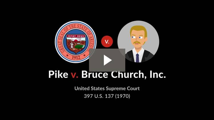 Pike v. Bruce Church, Inc.