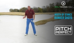 Pitch Perfect - Bunkers: Width of Stance