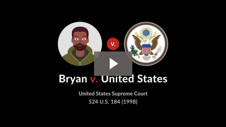 Bryan v. United States