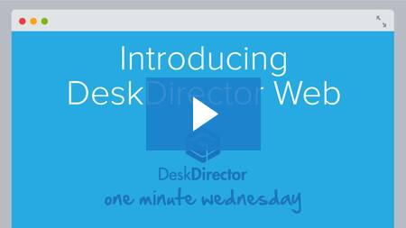 Introducing DeskDirector Web
