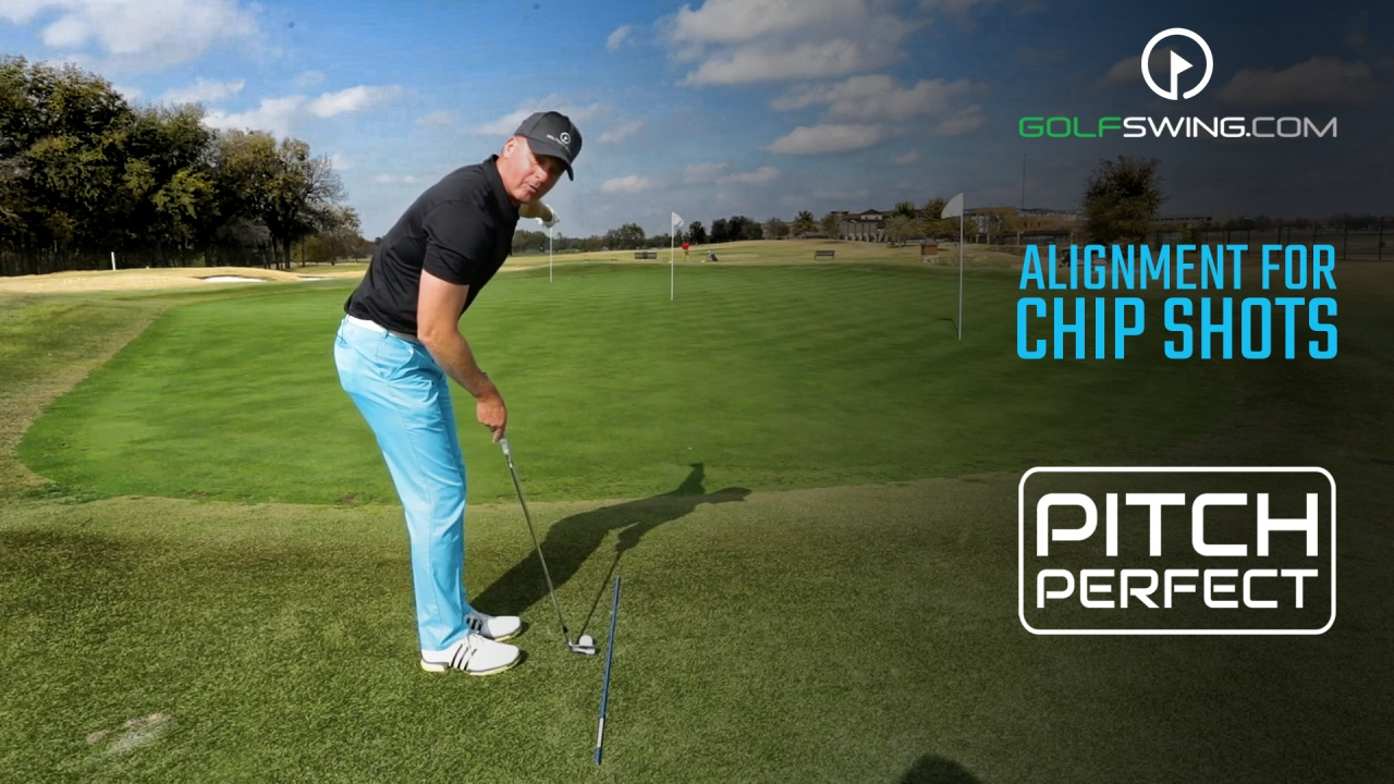 Pitch Perfect - Chipping: Proper Alignment