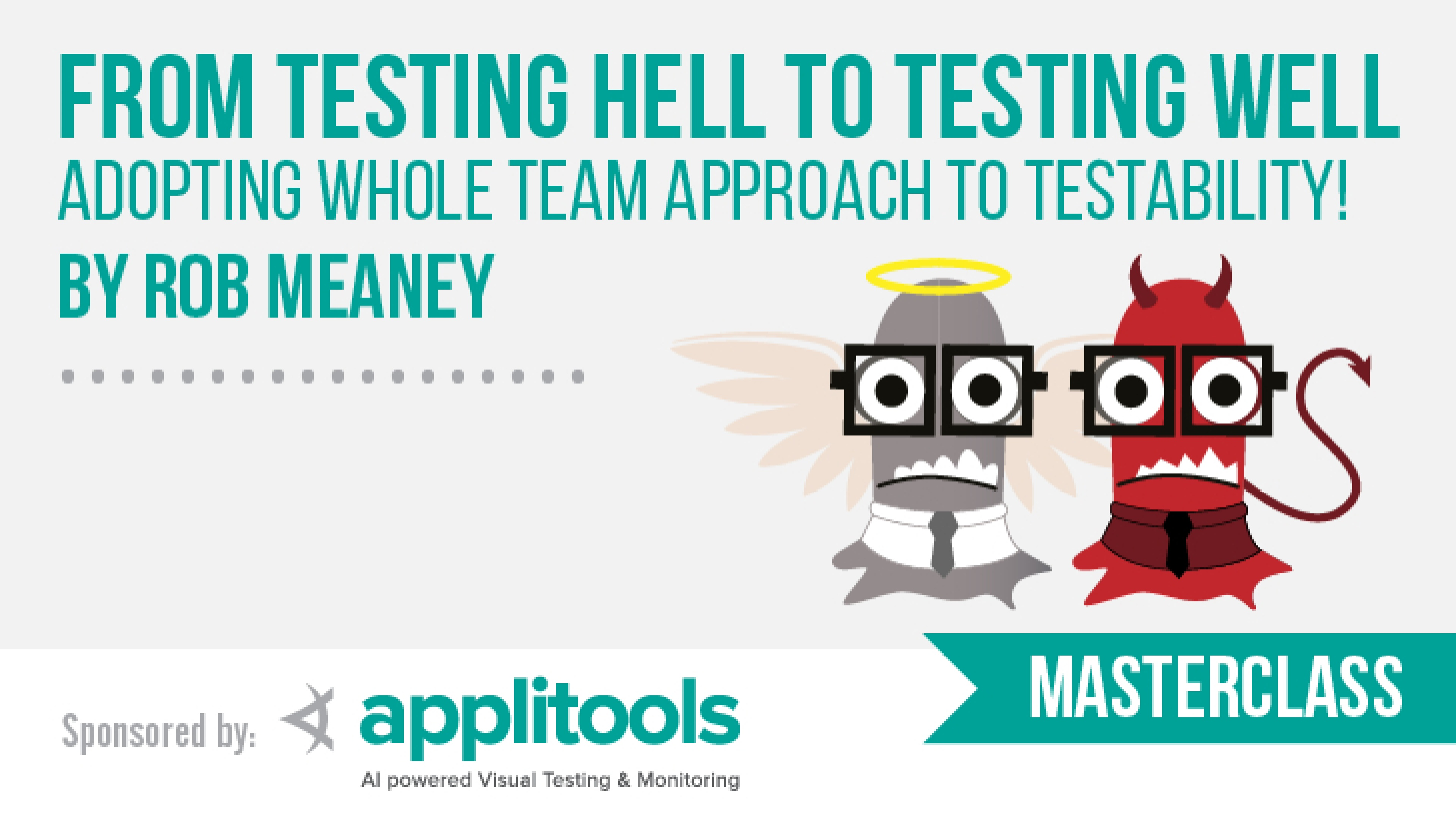 From Testing Hell to Testing Well - Adopting Whole Team Approach to Testability with Rob Meaney