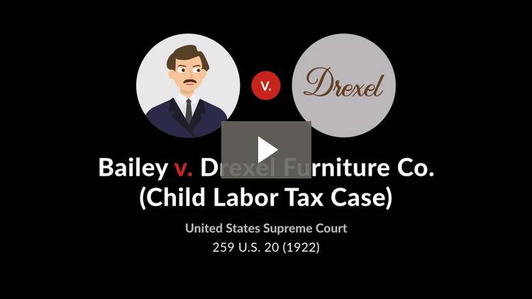 Child Labor Tax Case (Bailey v. Drexel Furniture Co.)