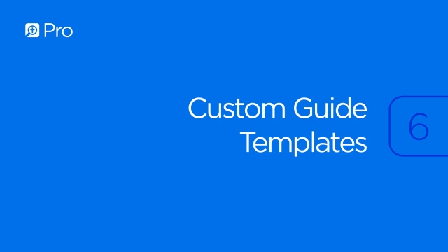 Custom Guide Templates