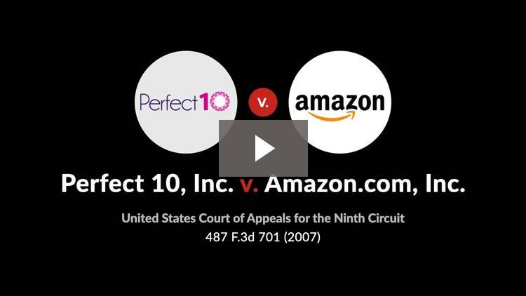 Perfect 10, Inc. v. Amazon.com, Inc.