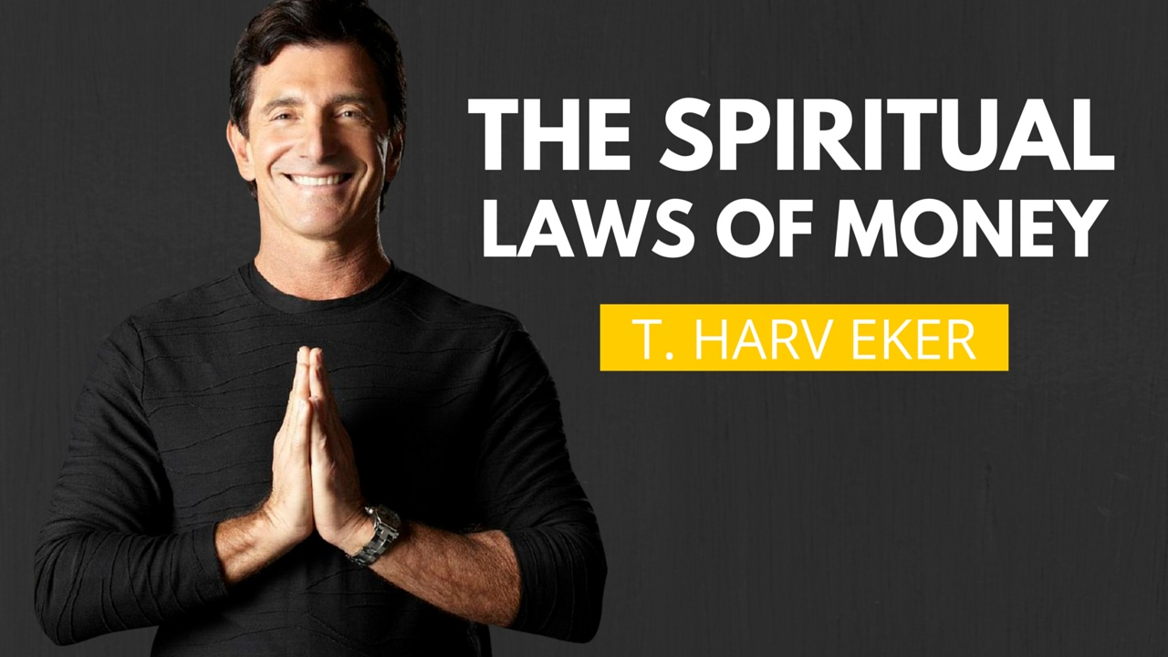 The Spiritual Laws of Money by T. Harv Eker - Mindvalley Academy