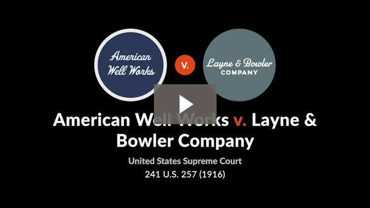 American Well Works Co. v. Layne & Bowler Co.