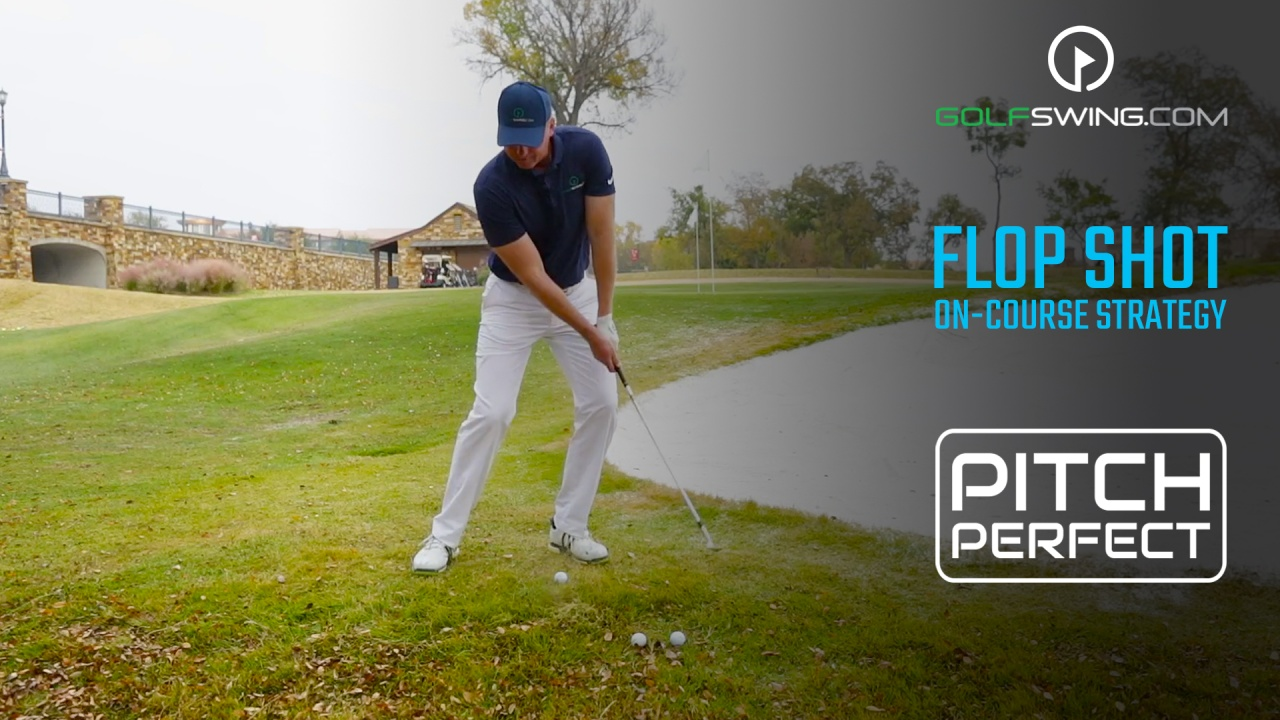 Pitch Perfect - On-Course Strategy: Flop Shot Over Trouble