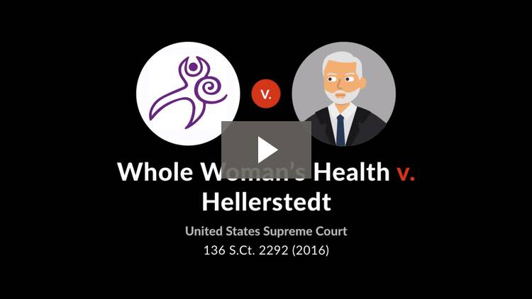 Whole Woman's Health v. Hellerstedt