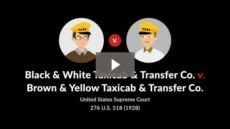 Black & White Taxicab & Transfer Co. v. Brown & Yellow Taxicab & Transfer Co.