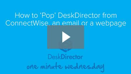 How to Pop DeskDirector from ConnectWise