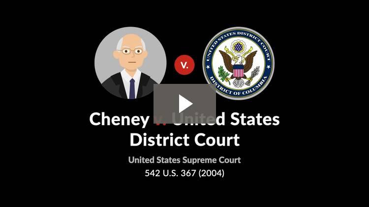 Cheney v. United States District Court