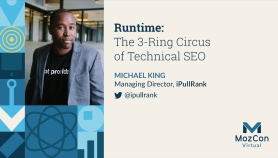 Runtime: The 3-Ring Circus of Technical SEO