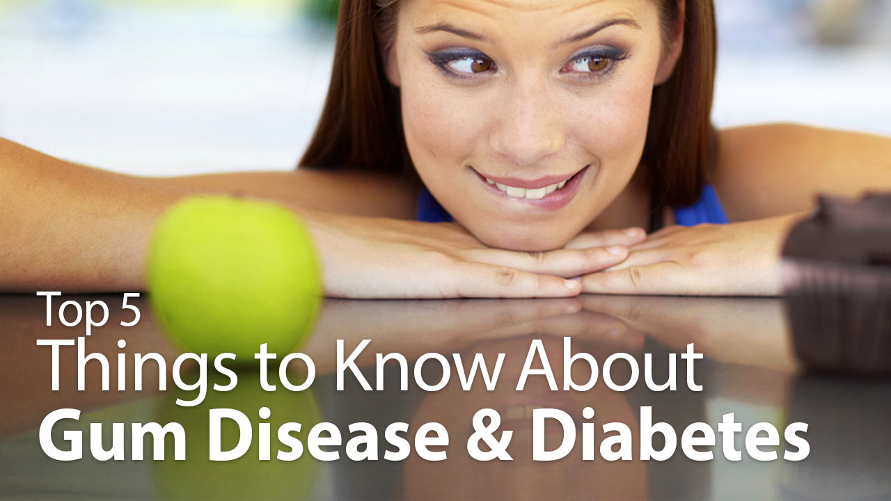 Top 5 Things to Know About Gum Disease and Diabetes