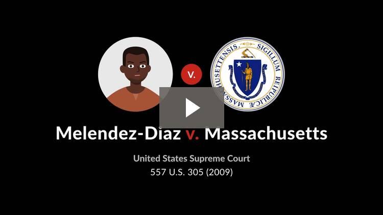 Melendez-Diaz v. Massachusetts