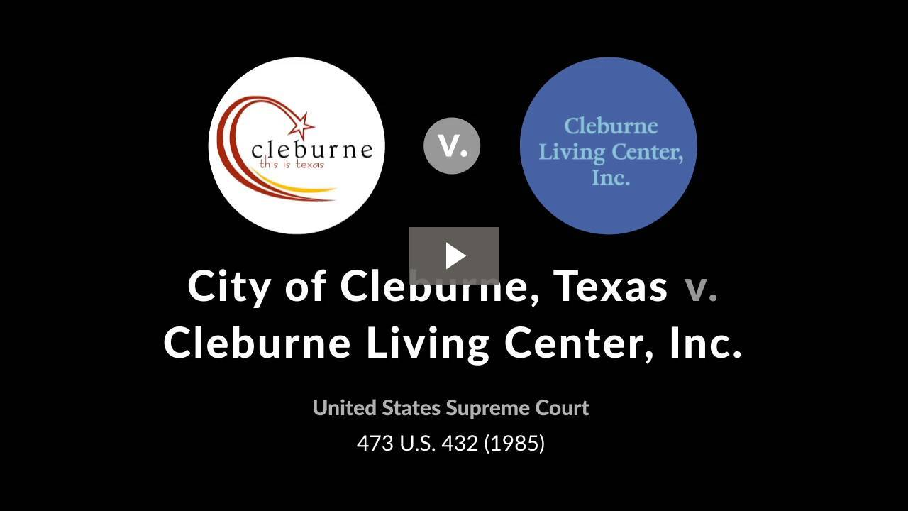 City of Cleburne, Texas v. Cleburne Living Center, Inc.