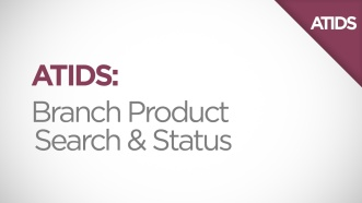 ATIDS Branch Product Search and Status Video Thumbnail
