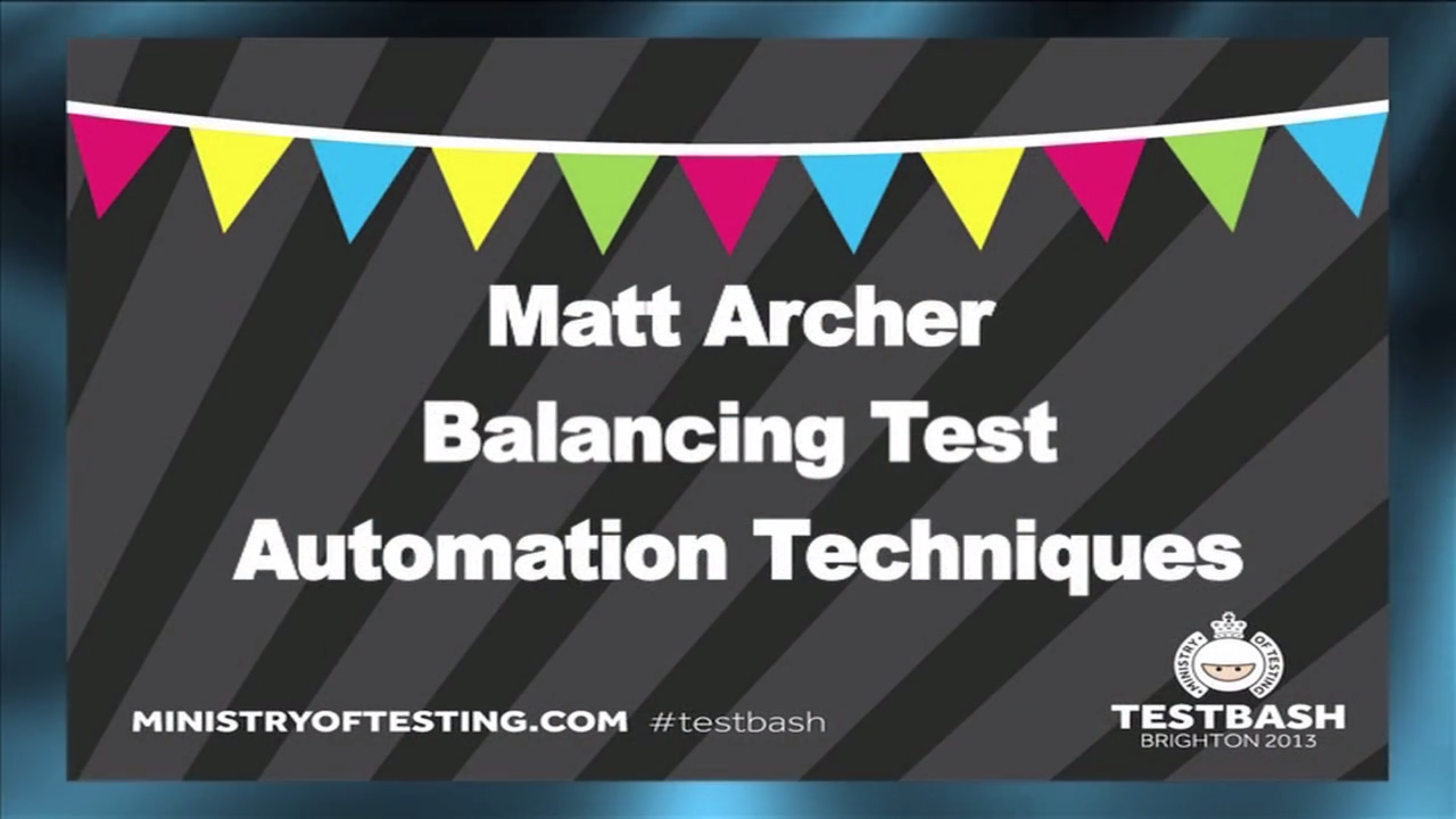 Balancing Test Automation Techniques - Matt Archer
