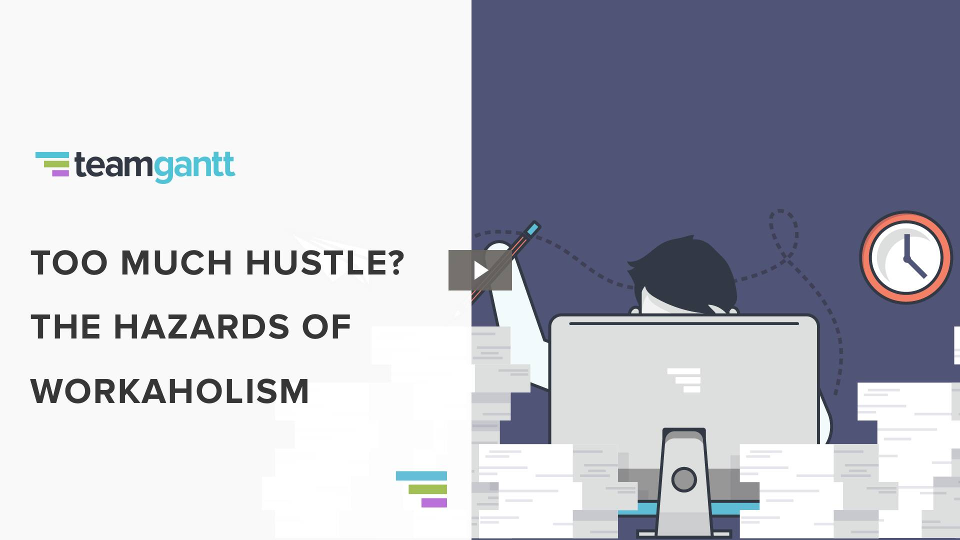 Too Much Hustle? The Hazards of Workaholism