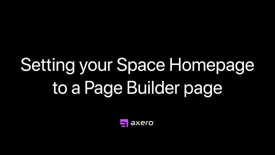 Setting your Space Homepage to a Page Builder page