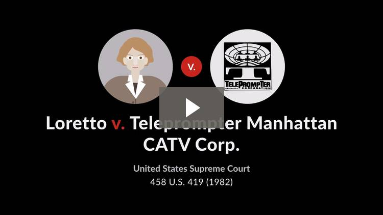 Loretto v. Teleprompter Manhattan CATV Corp.