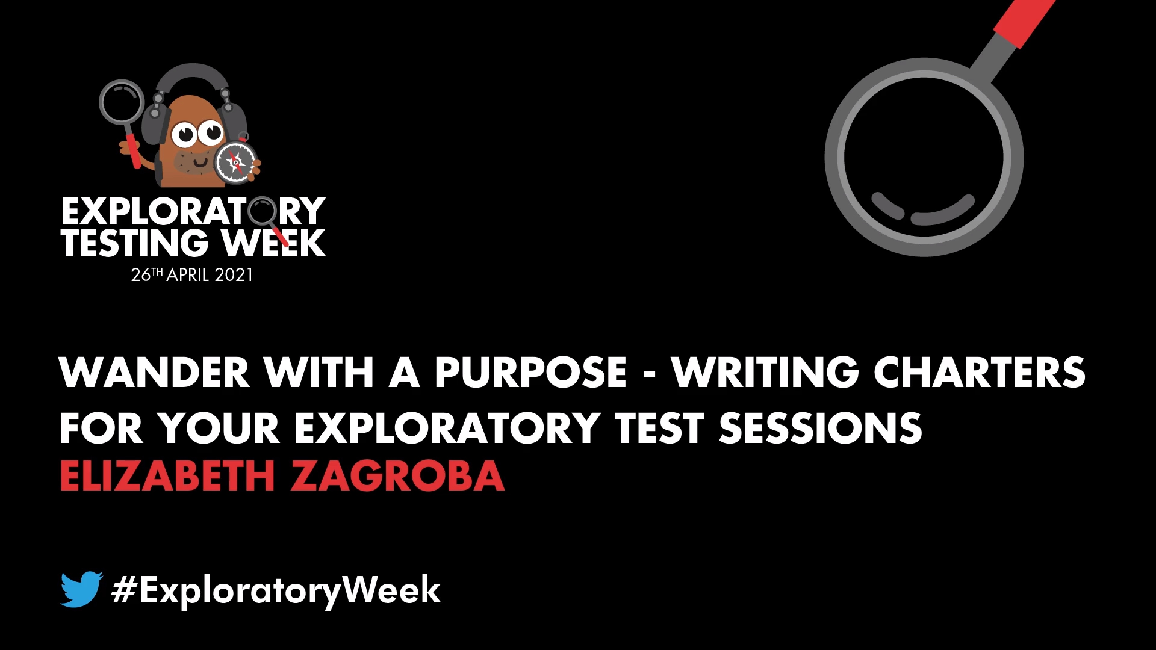 Wander with a Purpose: Writing Charters For Your Exploratory Test Sessions with Elizabeth Zagroba